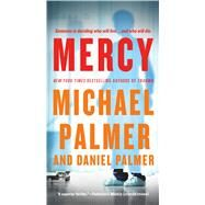 Mercy A Novel by Palmer, Daniel; Palmer, Michael, 9781250030856