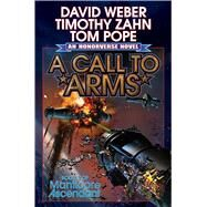 A Call to Arms by Weber, David; Zahn, Timothy; Pope, Thomas (CON), 9781476780856