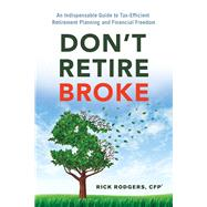 Don't Retire Broke by Rodgers, Rick, 9781632650856