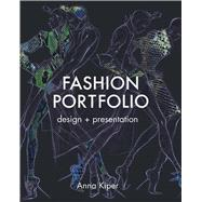 Fashion Portfolio Design & Presentation by Kiper, Anna, 9781849940856