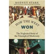 How the West Won by Stark, Rodney, 9781610170857