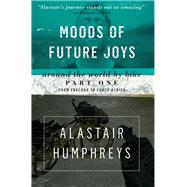Moods of Future Joys by Humphreys, Alastair; Fiennes, Ranulph, Sir, 9781903070857