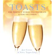 Toasts The Perfect Words to Celebrate Every Occasion by Cotner, June; Ling, Nancy Tupper, 9781936740857