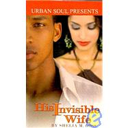 His Invisible Wife by Goss, Shelia M., 9781599830858