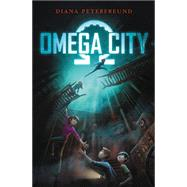 Omega City by Peterfreund, Diana, 9780062310859