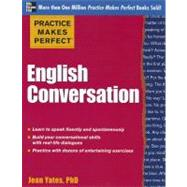 Practice Makes Perfect: English Conversation by Yates, Jean, 9780071770859