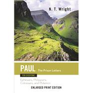 Paul for Everyone: The Prison Letters - Ephesians, Philippians, Colossians and Philemon by Wright, N. T., 9780664260859
