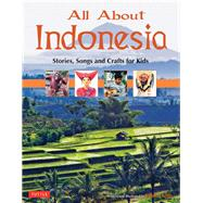 All About Indonesia by Hibbs, Linda, 9780804840859