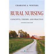 Rural Nursing: Concepts, Theory, and Practice by Winters, Charlene A., 9780826170859
