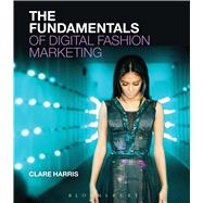 The Fundamentals of Digital Fashion Marketing by Harris, Clare, 9781474220859