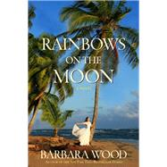 Rainbows on the Moon by Wood, Barbara, 9781630260859