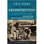 A Short History of Reconstruction 1863-1877 by Foner, Eric, 9780062370860