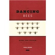 The Dancing Bees by Munz, Tania, 9780226020860