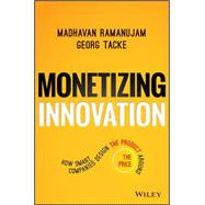 Monetizing Innovation by Ramanujam, Madhavan; Tacke, Georg, 9781119240860
