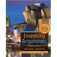 Inventing Arguments Brief Edition, 2016 MLA Update by Mauk, John; Metz, John, 9781337280860