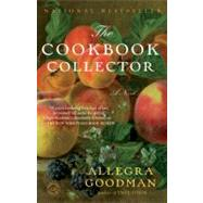 The Cookbook Collector by Goodman, Allegra, 9780385340861