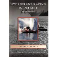 Hydroplane Racing in Detroit: : 1946-2008 by Williams, David D., 9780738560861
