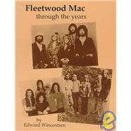 Fleetwood Mac : Through the Years by Wincentsen, Edward, 9780964280861