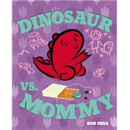 Dinosaur Vs. Mommy by Shea, Bob; Shea, Bob, 9781423160861