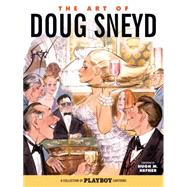 The Art of Doug Sneyd by Hefner, Hugh; Sneyd, Doug; Johnston, Lynn, 9781506700861
