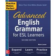 Practice Makes Perfect: Advanced English Grammar for ESL Learners, Second Edition by Lester, Mark, 9781260010862