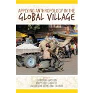 Applying Anthropology in the Global Village by Wasson,Christina, 9781611320862