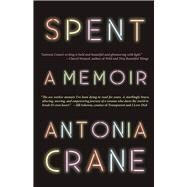 Spent A Memoir by Crane, Antonia, 9781942600862