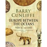 Europe Between the Oceans : 9000 Bc-Ad 1000 by Barry Cunliffe, 9780300170863
