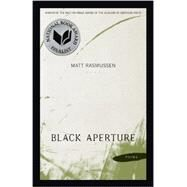 Black Aperture by Rasmussen, Matt, 9780807150863