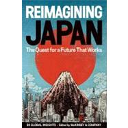 Reimagining Japan : The Quest for a Future That Works by Salsberg, Brian; Chandler, Clay; Chhor, Heang, 9781421540863