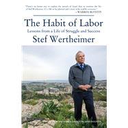 The Habit of Labor by Wertheimer, Stef, 9781468310863