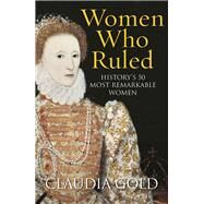 Women Who Ruled by Gold, Claudia, 9781784290863