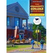 The Community College Experience, Brief Edition by Baldwin, Amy, M.A., 9780132480864