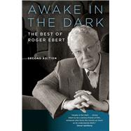 Awake in the Dark by Ebert, Roger; Bordwell, David, 9780226460864