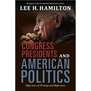 Congress, Presidents, and American Politics by Hamilton, Lee H., 9780253020864