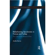 Refashioning Secularisms in France and Turkey: The Case of the Headscarf Ban by Barras; Amelie, 9780415790864