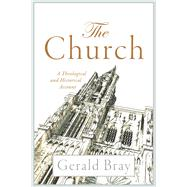 The Church by Bray, Gerald, 9780801030864