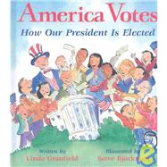 America Votes by Granfield, Linda; Bjorkman, Steve, 9781553370864