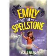 Emily and the Spellstone by Rubens, Michael, 9780544790865