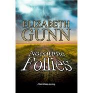 Noontime Follies by Gunn, Elizabeth, 9780727870865