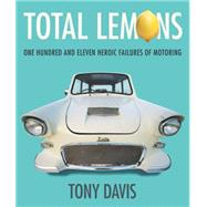 Total Lemons: One Hundred and Eleven Heroic Failures of Motoring by Davis, Tony, 9780733330865