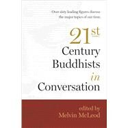 21st Century Buddhists in Conversation by McLeod, Melvin, 9781614290865