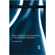 Black Citizenship and Authenticity in the Civil Rights Movement by Hohle; Randolph, 9781138920866