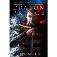 Fall of the Dragon Prince by Allen, Dan, 9781631630866