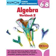 Algebra II: Grades 6-8 by Kumon Pub North America Ltd, 9781935800866