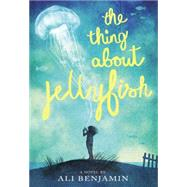 The Thing About Jellyfish by Benjamin, Ali, 9780316380867