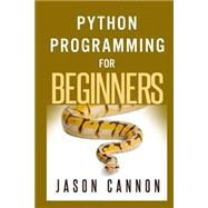 Python Programming for Beginners by Cannon, Jason, 9781501000867