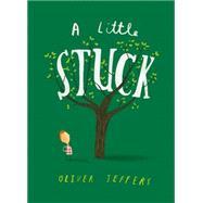 Stuck by Jeffers, Oliver; Jeffers, Oliver, 9780008170868