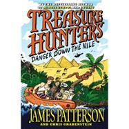 Treasure Hunters: Danger Down the Nile by Patterson, James; Grabenstein, Chris; Neufeld, Juliana, 9780316370868