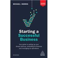 Starting a Successful Business by Morris, Michael J., 9780749480868